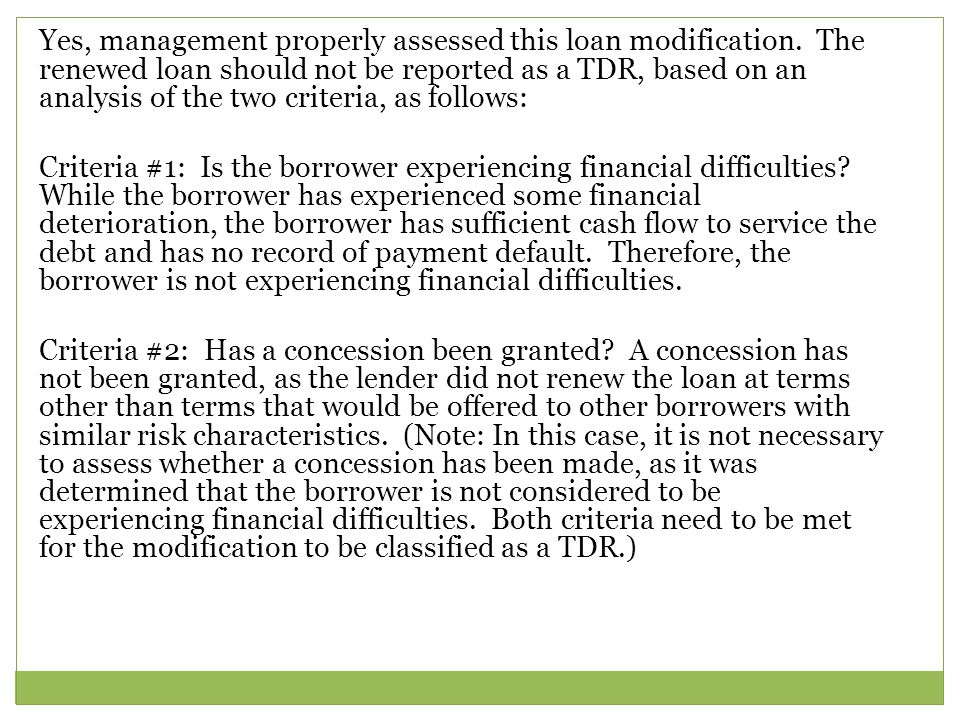 Yes, management properly assessed this loan modification