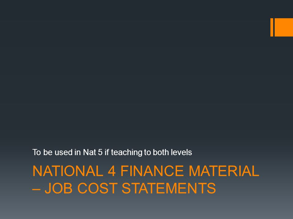 NATIONAL 4 FINANCE MATERIAL – JOB COST STATEMENTS