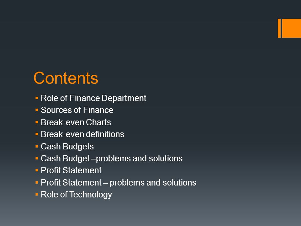Contents Role of Finance Department Sources of Finance