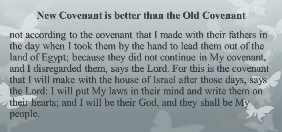 New Covenant is better than the Old Covenant