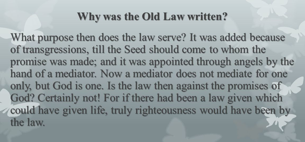 Why was the Old Law written