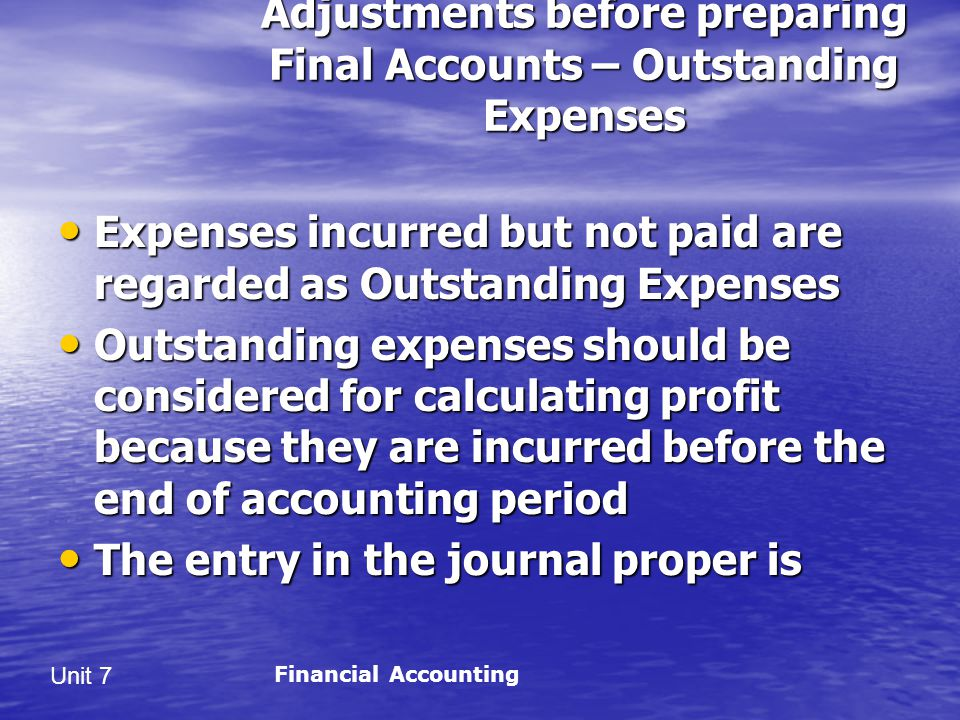 Adjustments before preparing Final Accounts – Outstanding Expenses
