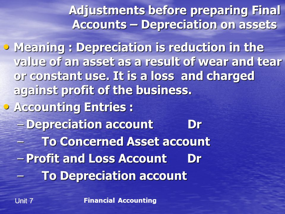 Adjustments before preparing Final Accounts – Depreciation on assets