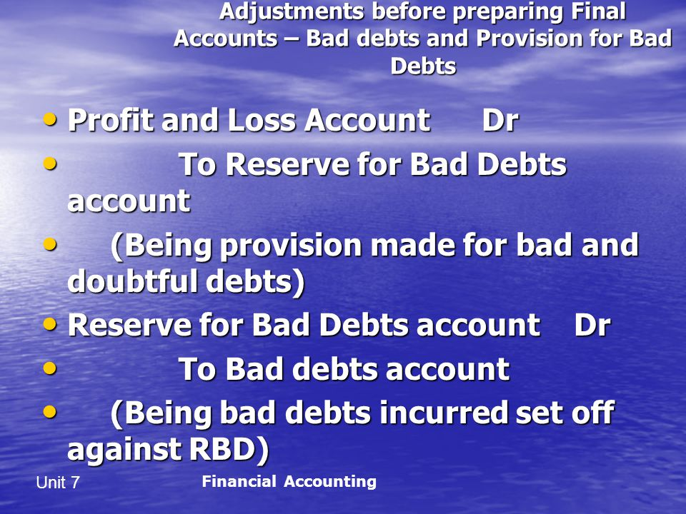 Profit and Loss Account Dr To Reserve for Bad Debts account