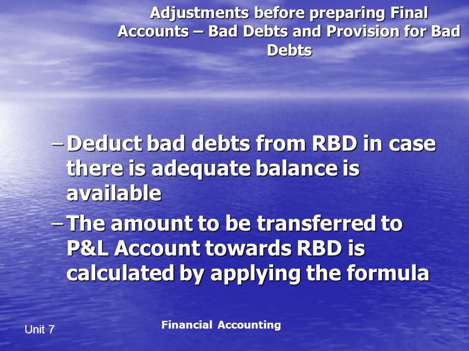 Adjustments before preparing Final Accounts – Bad Debts and Provision for Bad Debts