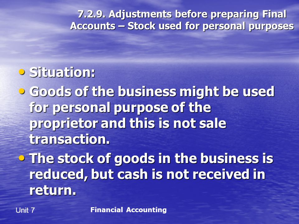 Adjustments before preparing Final Accounts – Stock used for personal purposes