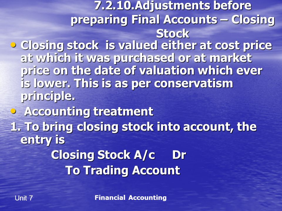 Adjustments before preparing Final Accounts – Closing Stock