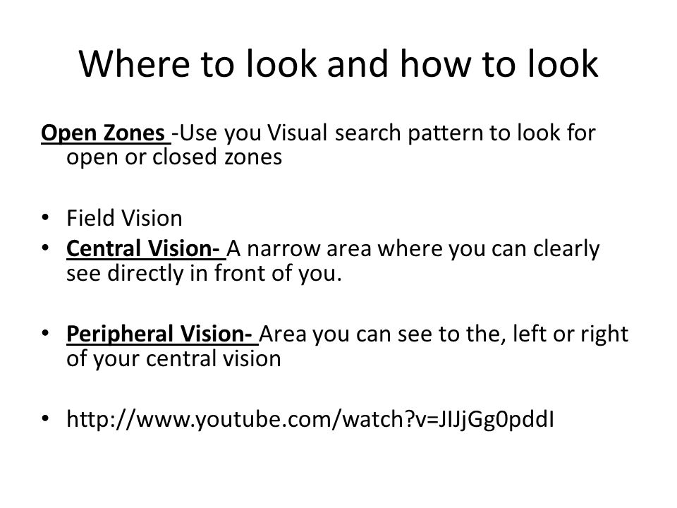 Where to look and how to look