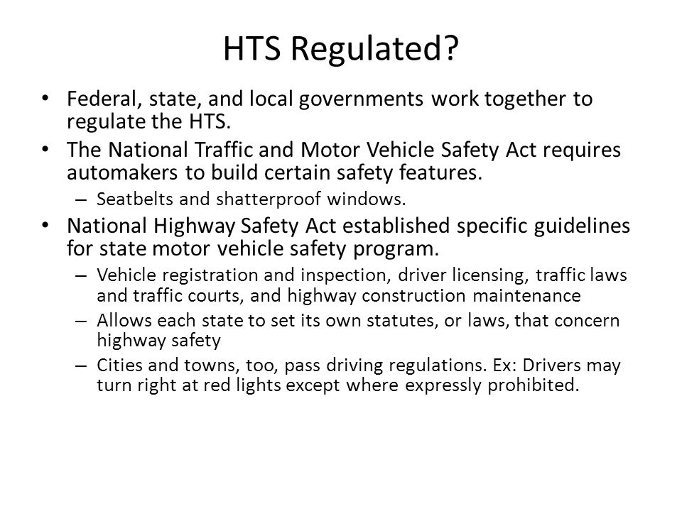HTS Regulated Federal, state, and local governments work together to regulate the HTS.