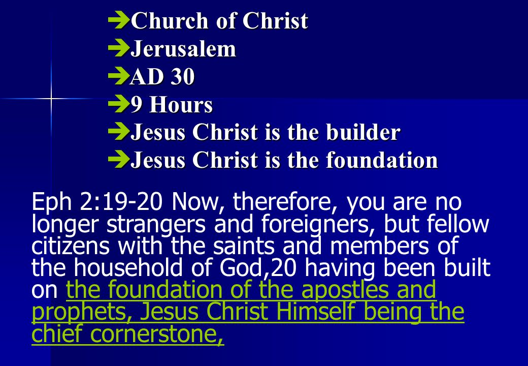 Jesus Christ is the builder Jesus Christ is the foundation