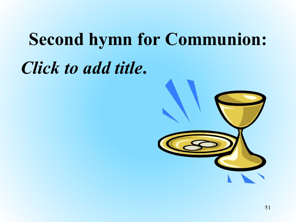 Second hymn for Communion: