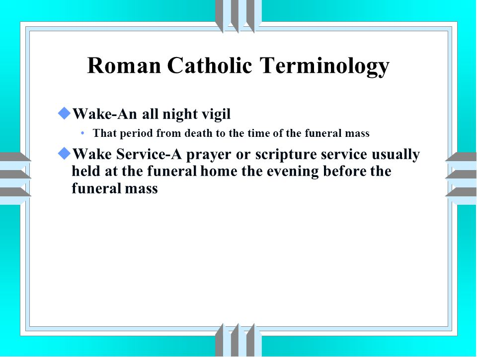 VIII Roman Catholic Burial Customs - ppt download