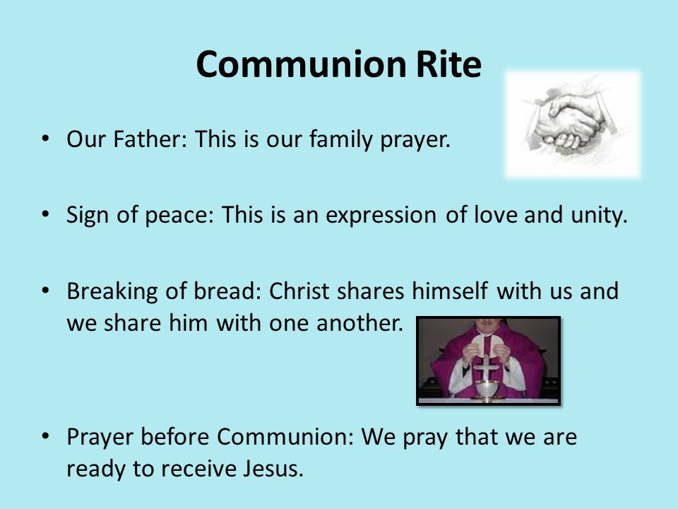 Communion Rite Our Father: This is our family prayer.