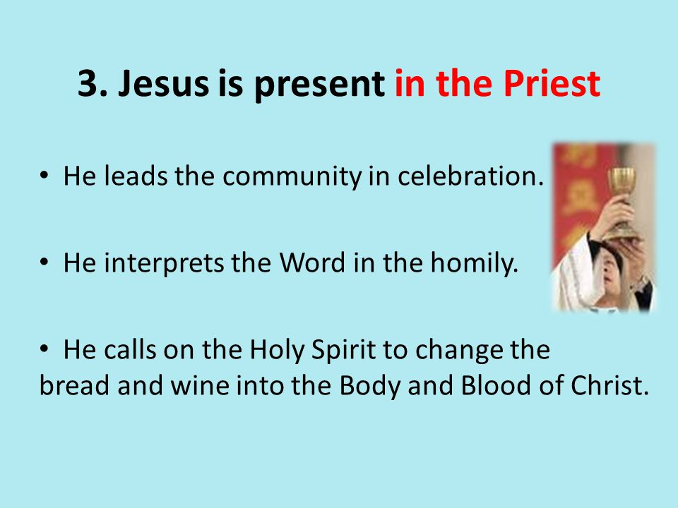 3. Jesus is present in the Priest