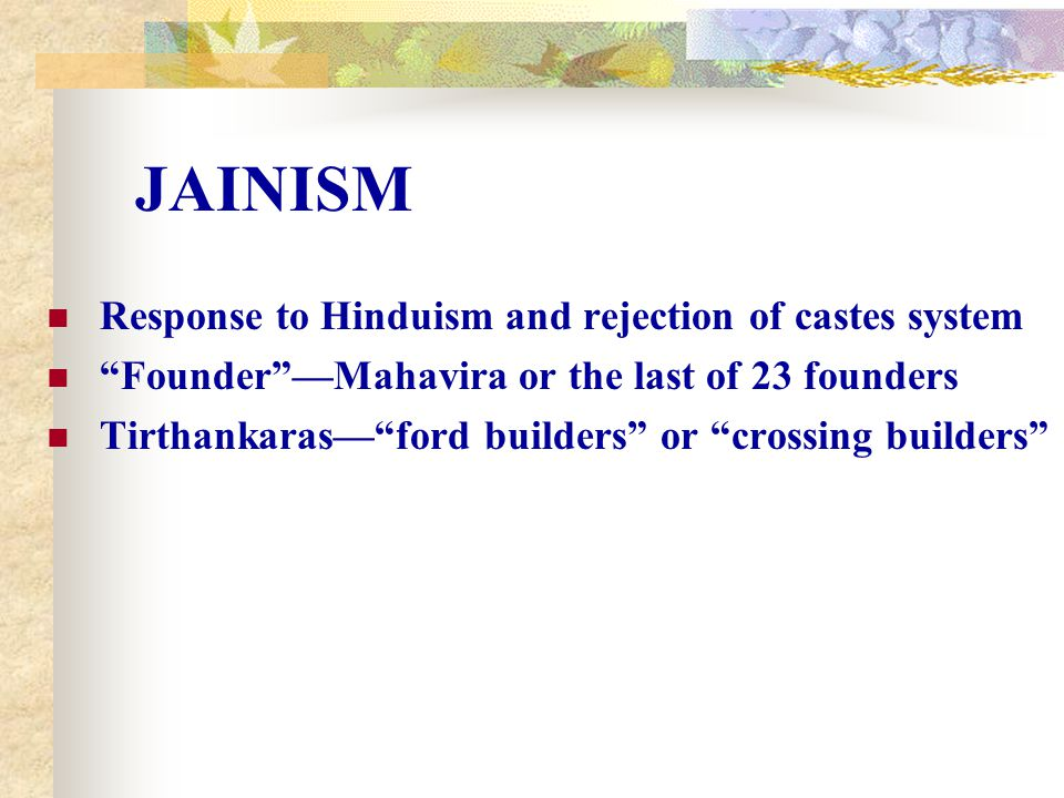 JAINISM Response to Hinduism and rejection of castes system