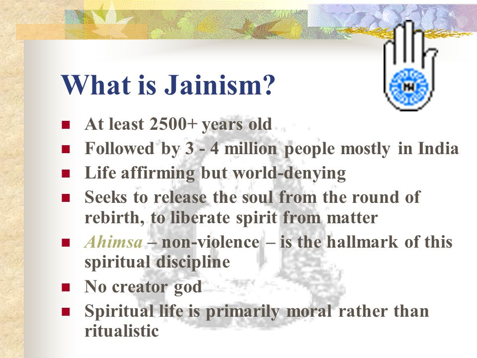 What is Jainism At least 2500+ years old