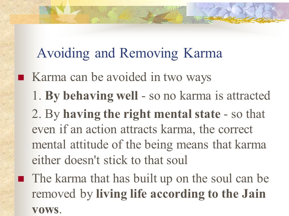 Avoiding and Removing Karma