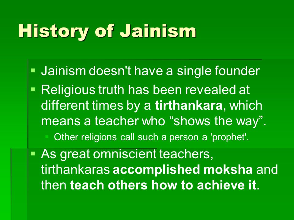History of Jainism Jainism doesn t have a single founder