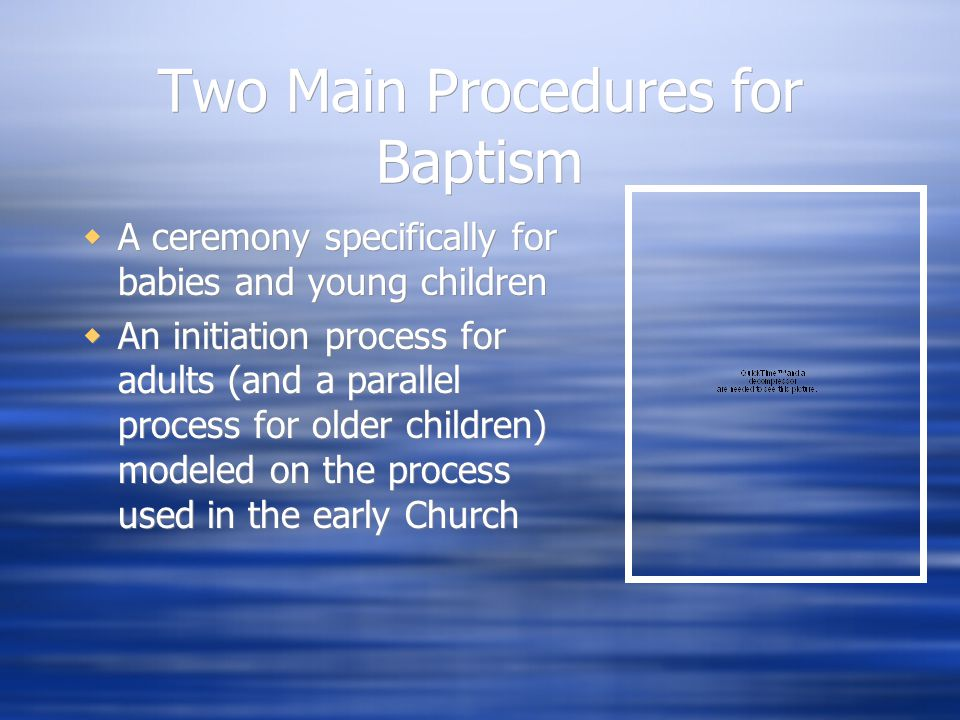 Two Main Procedures for Baptism