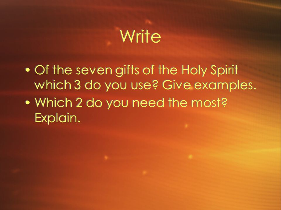 Write Of the seven gifts of the Holy Spirit which 3 do you use.