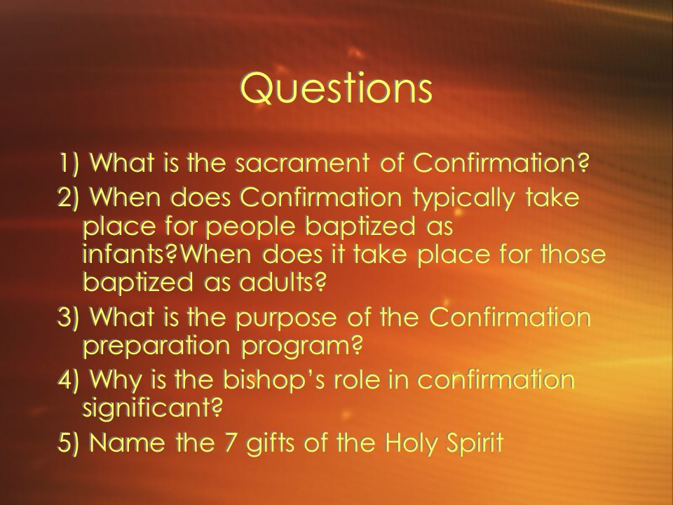 Questions 1) What is the sacrament of Confirmation