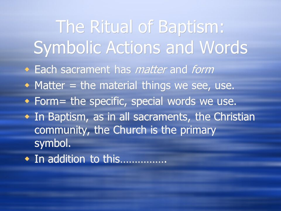 The Ritual of Baptism: Symbolic Actions and Words