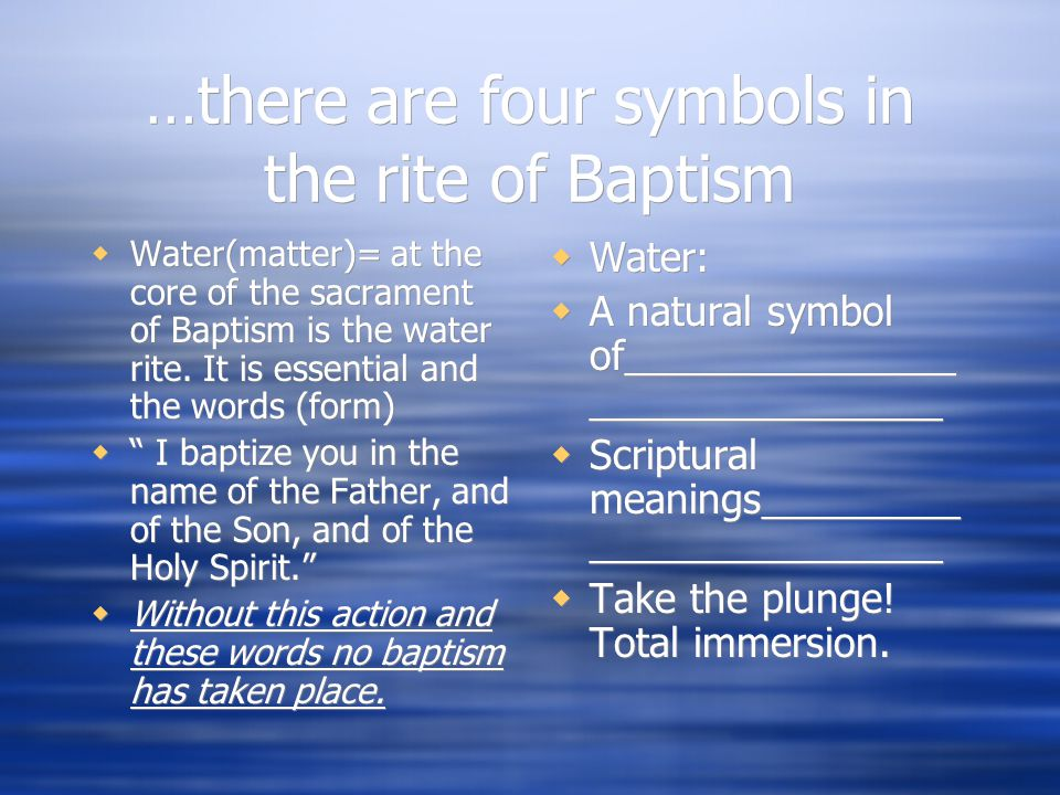 …there are four symbols in the rite of Baptism