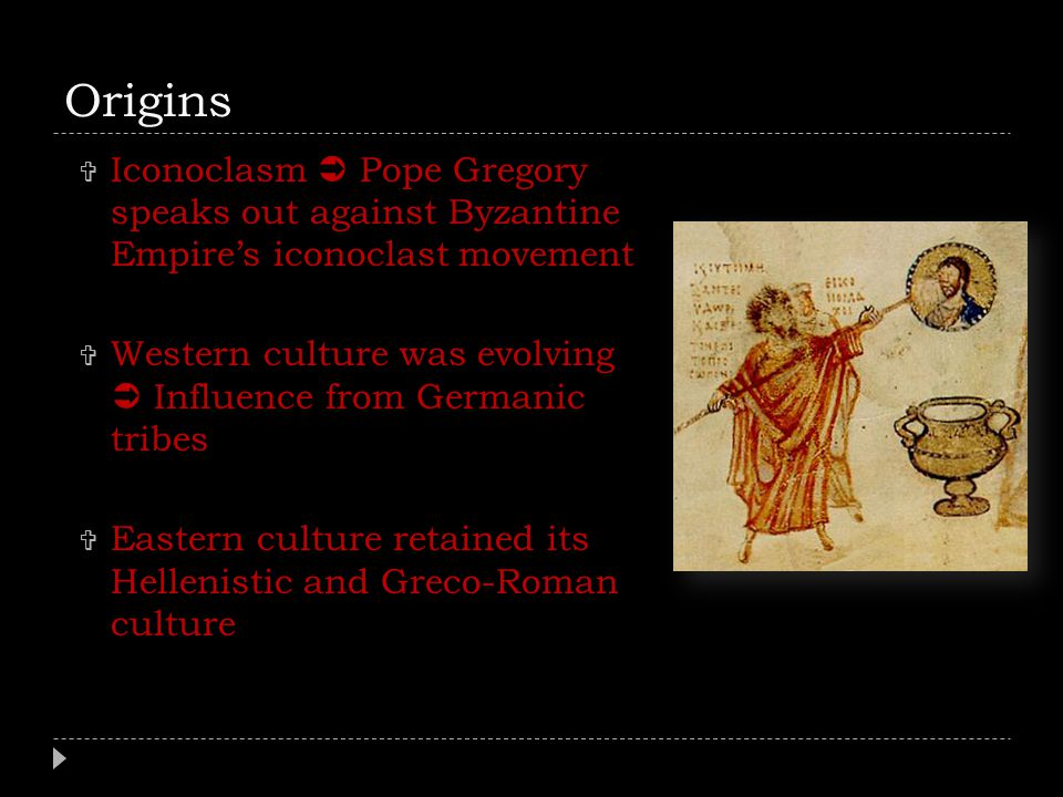 Origins Iconoclasm  Pope Gregory speaks out against Byzantine Empire's iconoclast movement.