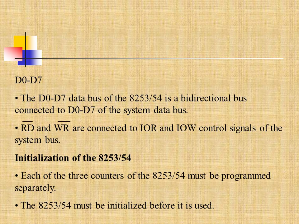 D0-D7 The D0-D7 data bus of the 8253/54 is a bidirectional bus connected to D0-D7 of the system data bus.