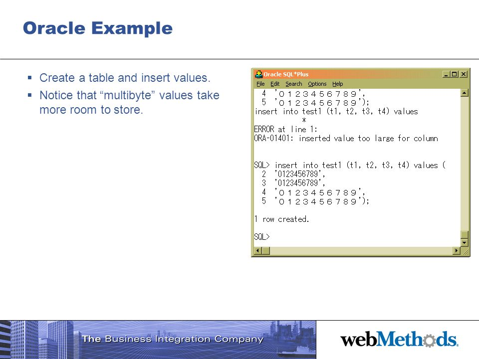 Oracle Example Create a table and insert values.