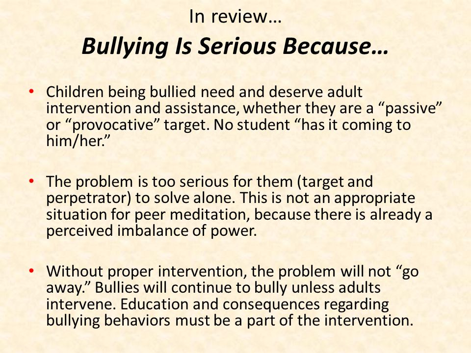In review… Bullying Is Serious Because…