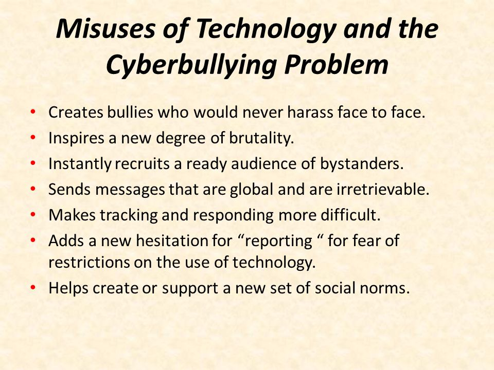 Misuses of Technology and the Cyberbullying Problem