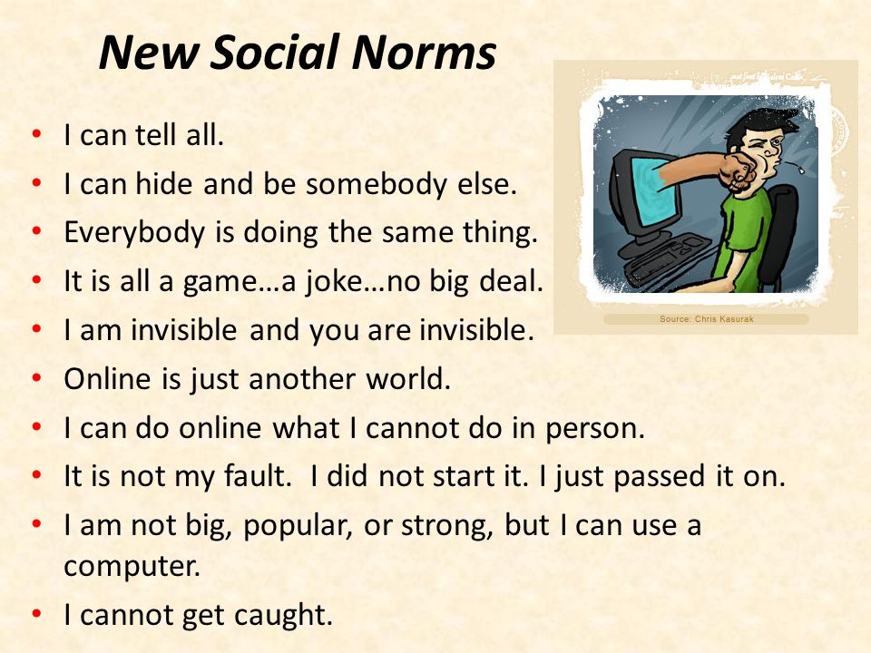 New Social Norms I can tell all. I can hide and be somebody else.