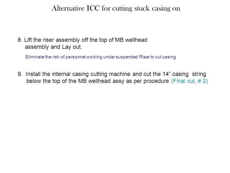 Alternative ICC for cutting stuck casing on