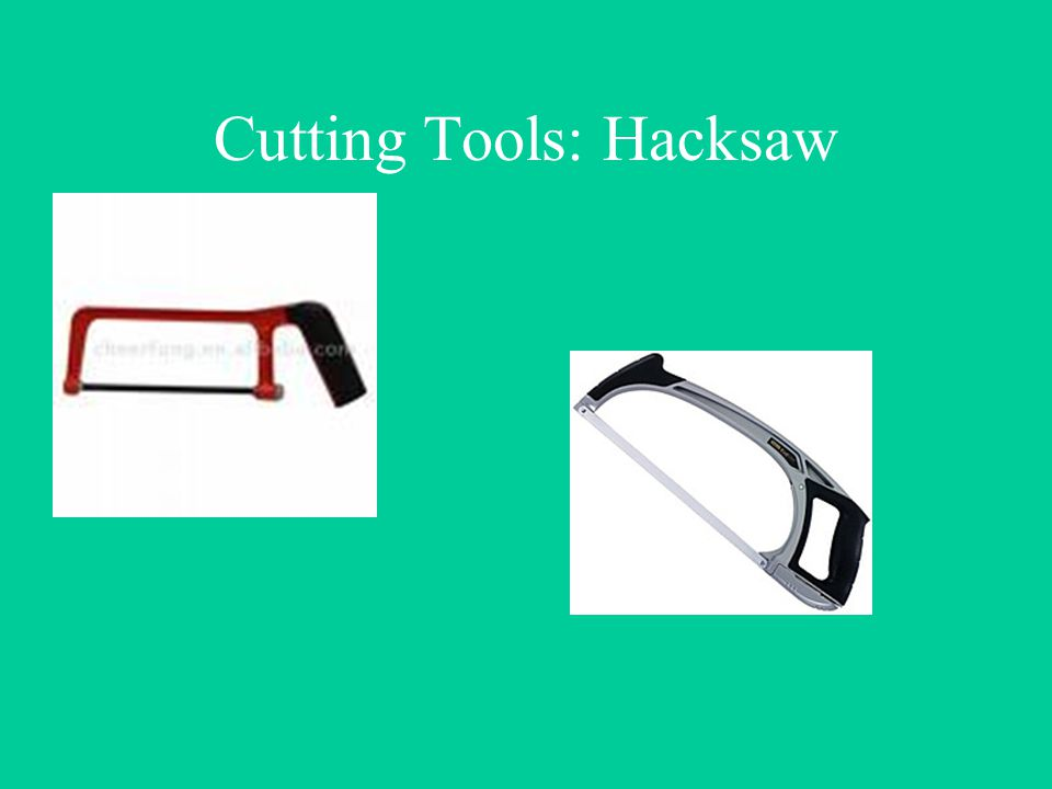 Cutting Tools: Hacksaw