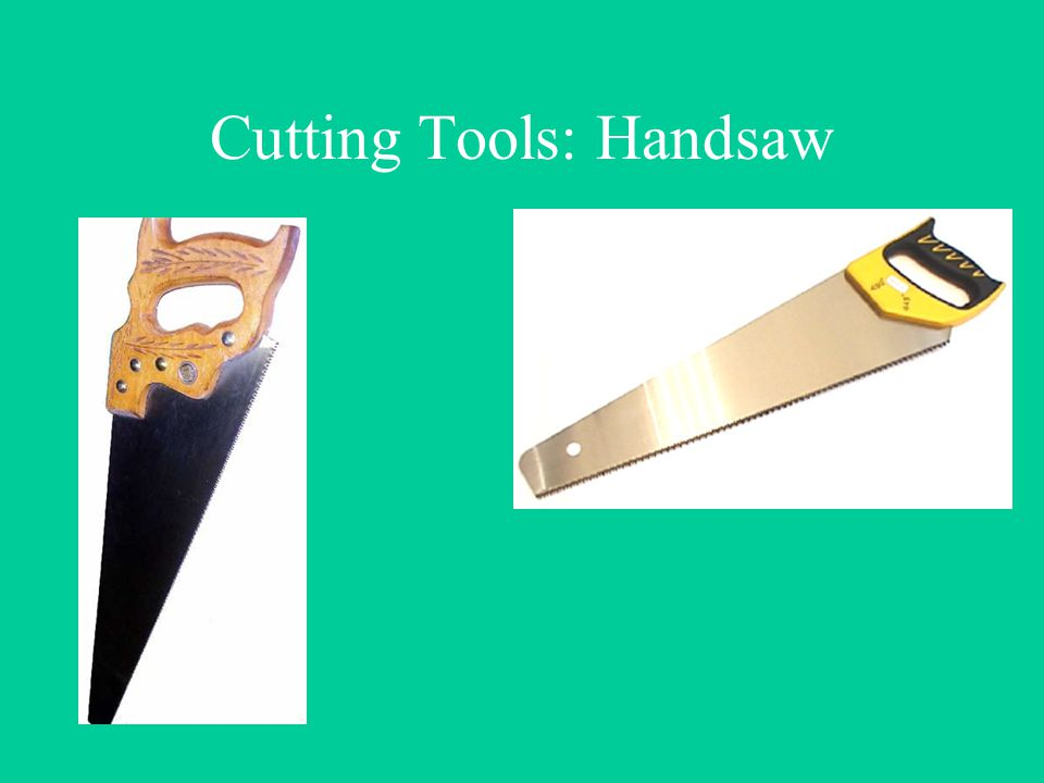 Cutting Tools: Handsaw