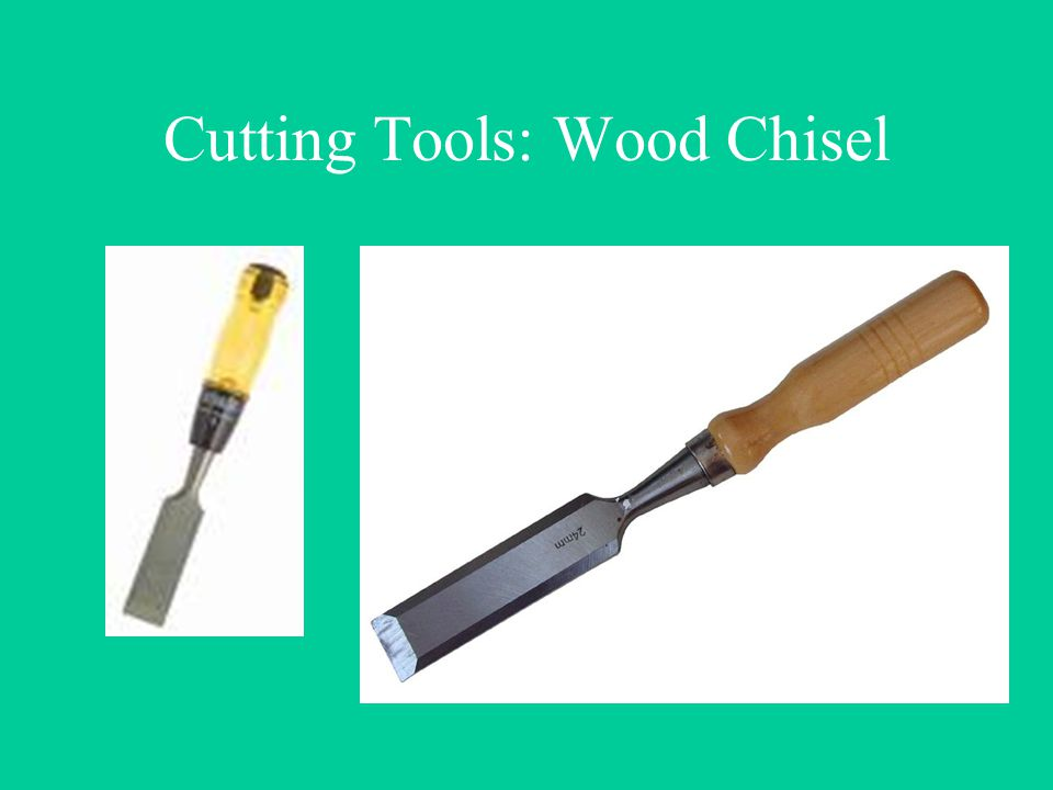 Cutting Tools: Wood Chisel
