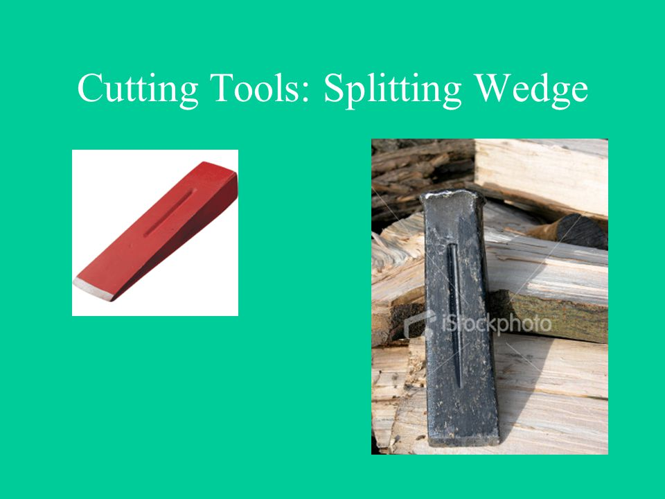 Cutting Tools: Splitting Wedge