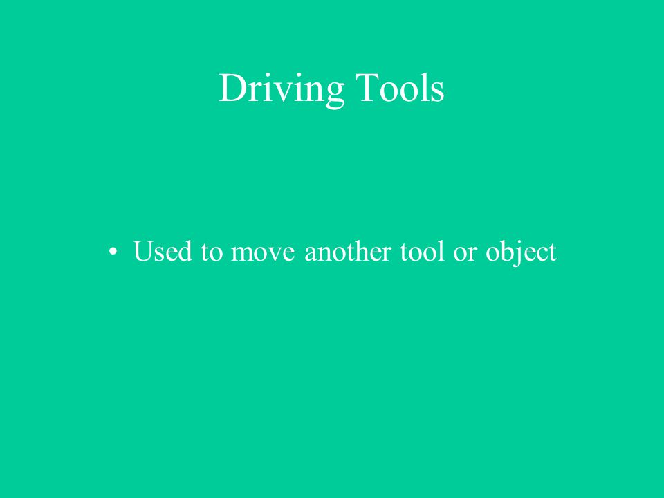 Used to move another tool or object