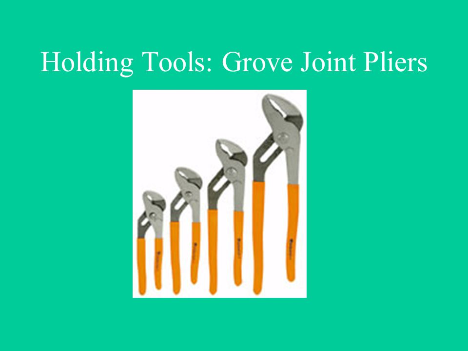 Holding Tools: Grove Joint Pliers