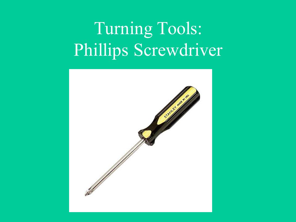 Turning Tools: Phillips Screwdriver