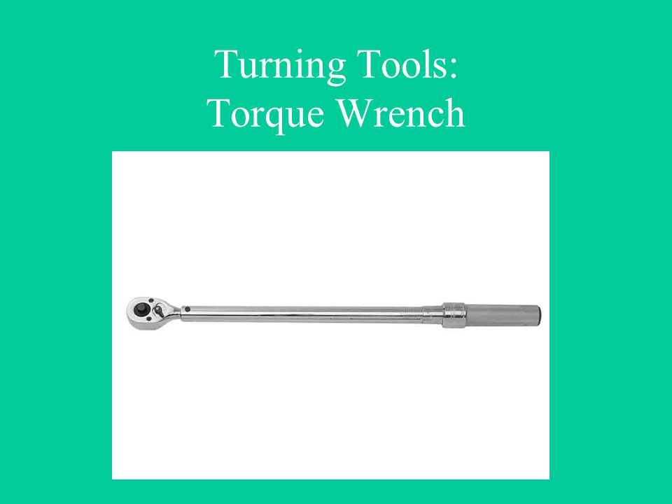 Turning Tools: Torque Wrench