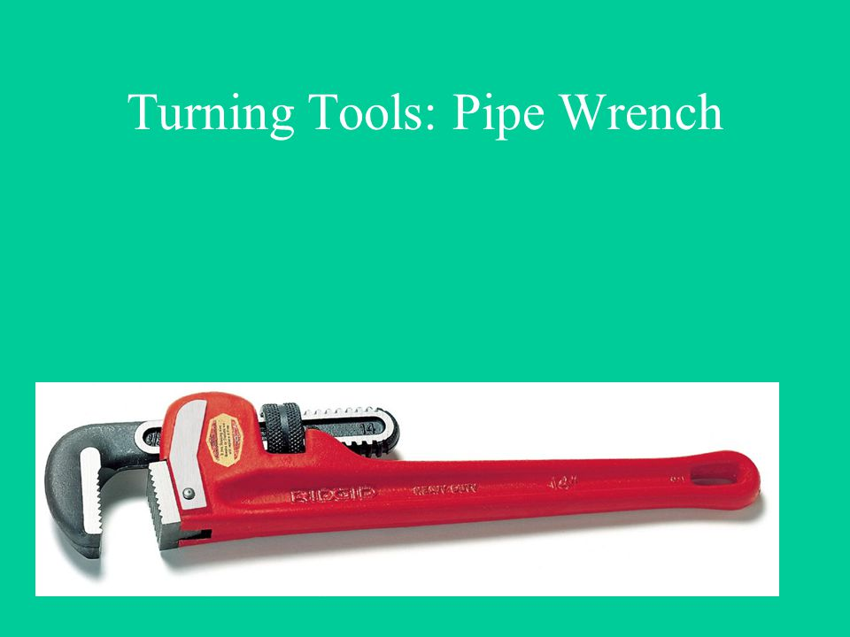 Turning Tools: Pipe Wrench