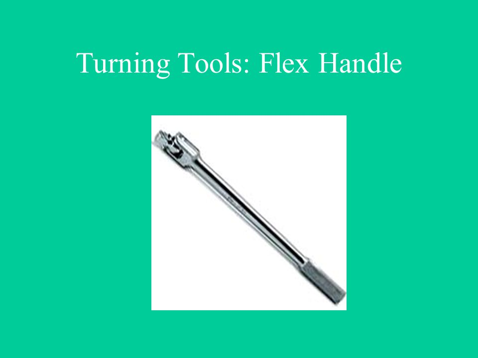 Turning Tools: Flex Handle