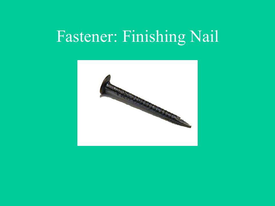 Fastener: Finishing Nail