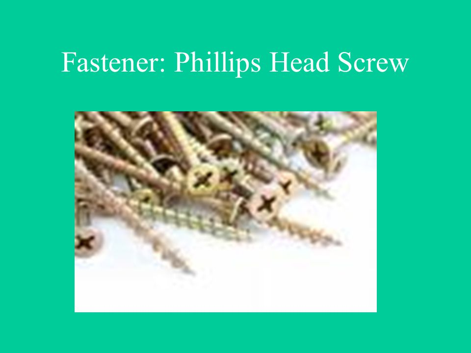 Fastener: Phillips Head Screw