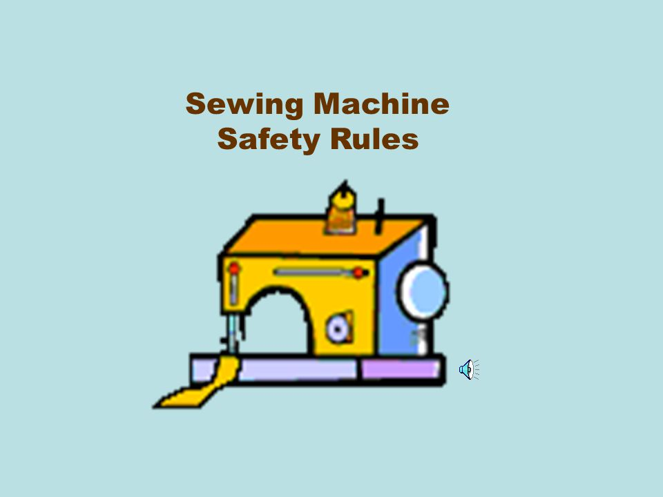 Sewing Machine Safety Rules