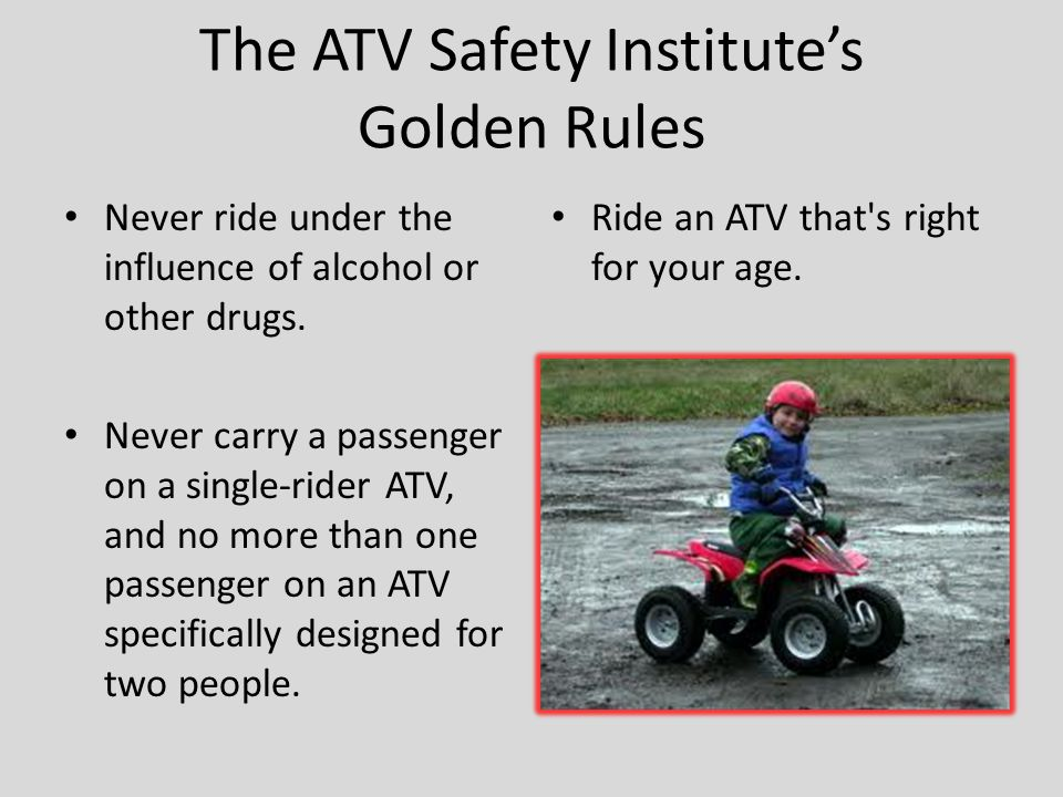 The ATV Safety Institute's Golden Rules