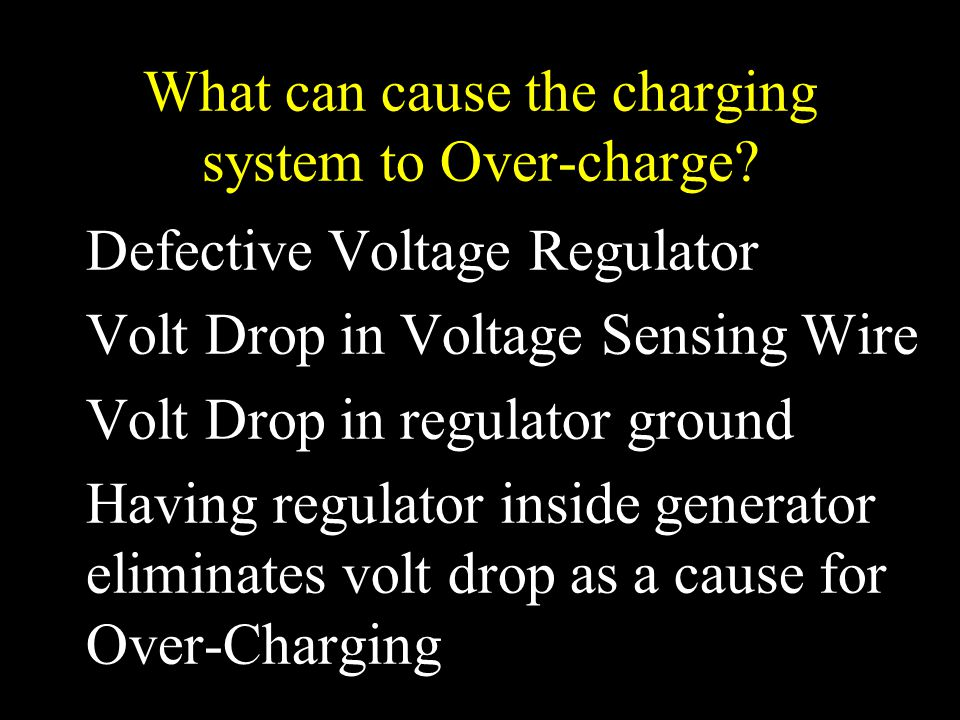 What can cause the charging system to Over-charge