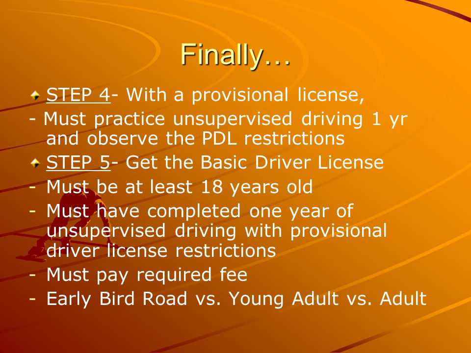 Finally… STEP 4- With a provisional license,